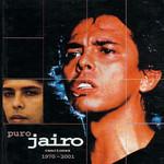 Puro Jairo: Canciones 1970-2001 Jairo