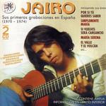 Sus Primeras Canciones En Espa�a (1970-1974) Jairo