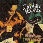 El Folklore Y La Pasion Violeta Parra