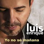 Yo No Se Mañana (Cd Single) Luis Enrique