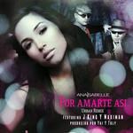 Por Amarte Asi (Featuring J King & Maximan) (Urban Remix) (Cd Single) Ana Isabelle