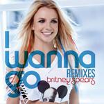 I Wanna Go (Remixes) (Cd Single) Britney Spears