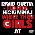 Where Them Girls At (Featuring Flo Rida & Nicki Minaj) (Cd Single) David Guetta