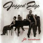 J. E. Heartbreak Jagged Edge