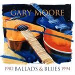 Ballads & Blues 1982-1994 Gary Moore