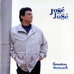Grandeza Mexicana Jose Jose