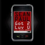 Got 2 Luv U (Featuring Alexis Jordan) (Cd Single) Sean Paul