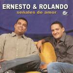 Señales De Amor Ernesto Mendoza & Rolando Ochoa
