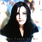 Una Parte De Mi Abigail
