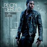 Don't Wanna Go Home (Cd Single) Jason Derulo