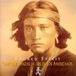 Cantos Y Danzas De Los Indios Americanos Sacred Spirit