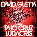 Little Bad Girl (Featuring Taio Cruz & Ludacris) (Cd Single) David Guetta