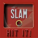 Hit It! The Slam
