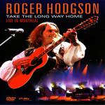 Take The Long Way: Home Live Montreal (Dvd) Roger Hodgson