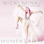 Moment 4 Life (Featuring Drake) (Cd Single) Nicki Minaj