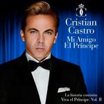 Mi Amigo El Principe Cristian Castro