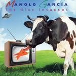 Los Dias Intactos Manolo Garcia