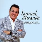 Aferrado A Ti... Ismael Miranda