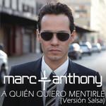 A Quien Quiero Mentirle (Version Salsa) (Cd Single) Marc Anthony