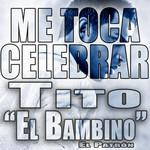 Me Toca Celebrar (Cd Single) Tito El Bambino