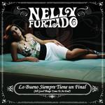 Lo Bueno Siempre Tiene Un Final (All Good Things Come To An End) (Cd Single) Nelly Furtado
