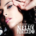 Te Busque (Featuring Juanes) (Cd Single) Nelly Furtado