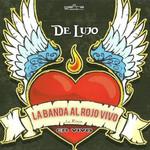 De Lujo La Banda Al Rojo Vivo
