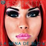 La Nena De Blow Jessikita