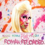 Pink Friday: Roman Reloaded Nicki Minaj