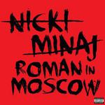 Roman In Moscow (Cd Single) Nicki Minaj