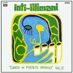 Inti-Illimani: Canto De Pueblos Andinos Volumen 2 Inti-Illimani