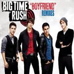 Boyfriend (The Remixes) (Cd Single) Big Time Rush
