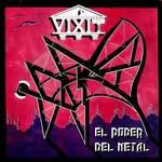 El Poder Del Metal Vixit