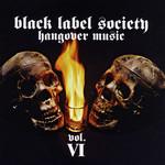Hangover Music Volume Vi Black Label Society