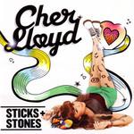 Sticks + Stones Cher Lloyd