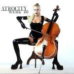 Werk 80 Atrocity