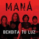 Bendita Tu Luz (Featuring Juan Luis Guerra) (Cd Single) Mana