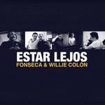 Estar Lejos (Featuring Willie Colon) (Cd Single) Fonseca
