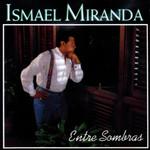 Entre Sombras Ismael Miranda