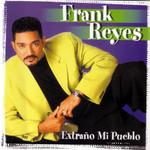 Extraño Mi Pueblo Frank Reyes