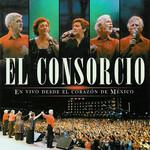 En Vivo Desde El Corazon De Mexico El Consorcio