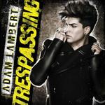 Trespassing Adam Lambert