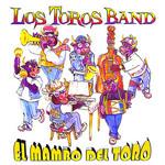 El Mambo Del Toro Los Toros Band
