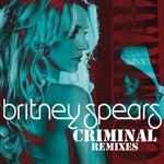 Criminal (Remixes) (Cd Single) Britney Spears
