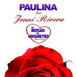 Ni Rosas Ni Juguetes (Featuring Jenni Rivera) (Version Banda) (Cd Single) Paulina Rubio