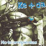 No Te Arrepientas Ke+da (Madrid)