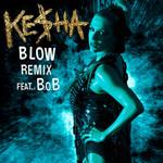 Blow (Featuring B.o.b) (Remix) (Cd Single) Ke$ha