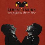 Dos Pajaros De Un Tiro (Edicion Deluxe) Serrat & Sabina