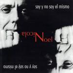 Soy Y No Soy El Mismo Noel Nicola