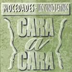 Cara A Cara Mocedades / Los Cinco Latinos